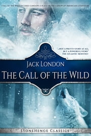 The Call of the Wild (StoneHenge Classics) ebook by Jack London