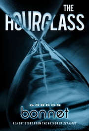 The Hourglass ebook by Gordon Bonnet