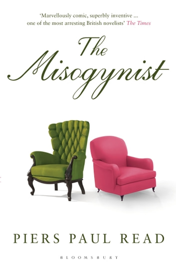 The Misogynist ebook by Piers Paul Read
