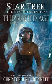 Star Trek: The Next Generation: The Lost Era: The Buried Age ebook by Christopher L. Bennett