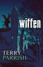 Wiffen ebook by Terry Parrish