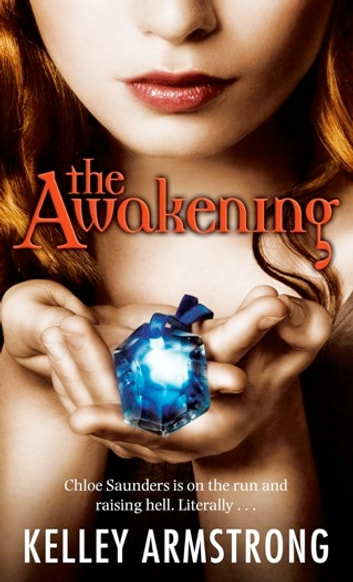 The Awakening - Number 2 in series ebook by Kelley Armstrong