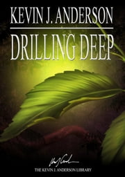 Drilling Deep ebook by Kevin J. Anderson