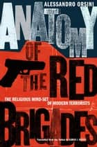 Anatomy of the Red Brigades ebook by Alessandro Orsini,Sarah J. Nodes