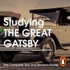 Studying The Great Gatsby: The Complete Text and Revision Guide audiobook by
