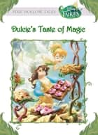 Disney Fairies: Dulcie's Taste of Magic ebook by Gail Herman