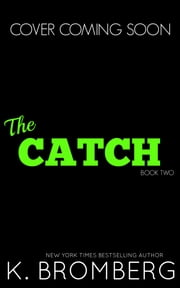 The Catch ebook by K. Bromberg