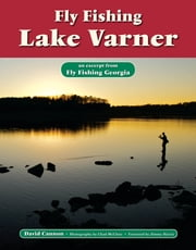 Fly Fishing Lake Varner - An Excerpt from Fly Fishing Georgia ebook by David Cannon,Chad McClure