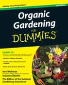 Organic Gardening For Dummies eBook by Ann Whitman, Suzanne DeJohn, The National Gardening Association