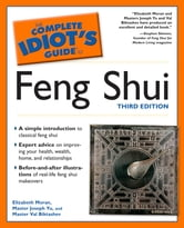 The Complete Idiot's Guide to Feng Shui, 3rd Edition ebook by Elizabeth Moran,Master Joseph Yu