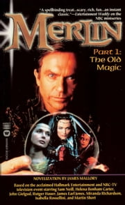 Merlin: The Old Magic - Part 1 ebook by James Mallory