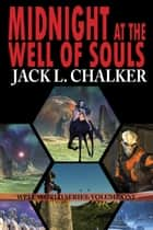 Midnight at the Well of Souls ebook by