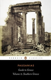 Guide to Greece - Southern Greece ebook by Pausanias