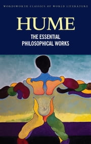 The Essential Philosophical Works ebook by David Hume,Charlotte R. Brown,William Edward Morris,Tom Griffith