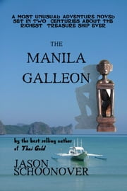 The Manila Galleon ebook by Jason Schoonover