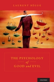 The Psychology of Good and Evil ebook by Laurent Begue,Jodie Andri