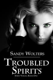 Troubled Spirits ebook by Sandy  Wolters