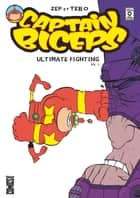 Captain Biceps - Ultimate Fighting Vol. 1 ebook by