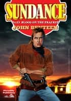 Sundance 13: Blood on the Prairie ebook by John Benteen