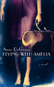 Flying with Amelia ebook by Anne DeGrace