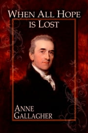 When All Hope Is Lost (The Reluctant Grooms Volume IX) ebook by Anne Gallagher