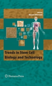 Trends in Stem Cell Biology and Technology ebook by Hossein Baharvand
