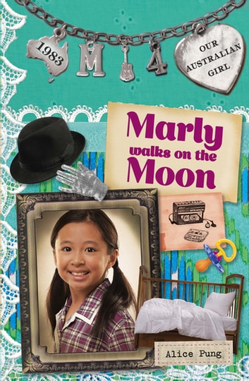 Our Australian Girl: Marly walks on the Moon (Book 4) - Marly walks on the Moon (Book 4) ebook by Alice Pung