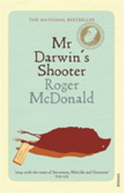 Mr Darwin's Shooter ebook by Roger McDonald