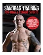 Sandbag Training For MMA & Combat Sports ebook by