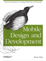 Mobile Design and Development - Practical concepts and techniques for creating mobile sites and web apps ebook by Kobo.Web.Store.Products.Fields.ContributorFieldViewModel