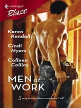 Men at Work - Through The Roof\Taking His Measure\Watching It Go Up ebook by Karen Kendall,Cindi Myers,Colleen Collins