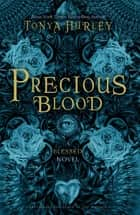 Precious Blood ebook by Tonya Hurley, Abbey Watkins