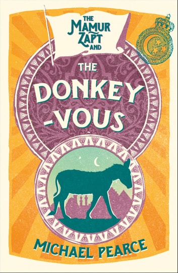 The Mamur Zapt and the Donkey-Vous (Mamur Zapt, Book 3) ebook by Michael Pearce