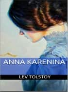 Anna Karenina ebook by Lev Tolstoy