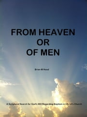 From Heaven or Of Men ebook by Brian Hood Sr