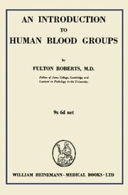 An Introduction to Human Blood Groups ebook by Roberts, Fulton