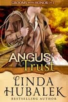 Angus' Trust - Grooms with Honor, #1 ebook by Linda K. Hubalek