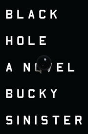 Black Hole - A Novel ebook by Bucky Sinister