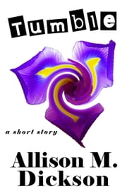 Tumble ebook by Allison M. Dickson