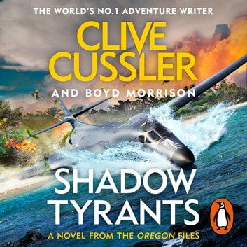 Shadow Tyrants - Oregon Files #13 audiobook by Clive Cussler,Boyd Morrison