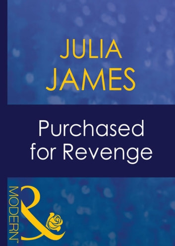 Purchased For Revenge (Mills & Boon Modern) (Bedded by Blackmail, Book 14) ebook by Julia James
