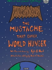 The Mustache that Cured World Hunger ebook by Kyle B. Hart