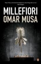 Millefiori ebook by Omar Musa