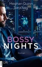 Bossy Nights eBook by Meghan Quinn, Sara Ney, Bettina Oder