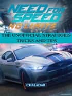 Need for Speed No Limits the Unofficial Strategies Tricks and Tips ebook by Chaladar