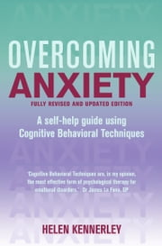 Overcoming Anxiety, Fully Revised and Updated - A Books on Prescription Title ebook by Helen Kennerley