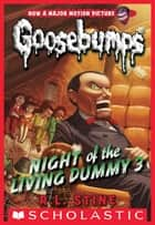 Classic Goosebumps #26: Night of the Living Dummy 3 ebook by R. L. Stine