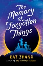 The Memory of Forgotten Things ebook by