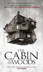 The Cabin in the Woods - The Official Movie Novelization ebook by Tim Lebbon