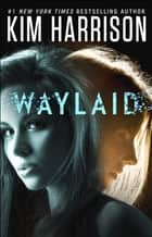 Waylaid ebook de Kim Harrison